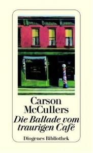 Carson McCullers: »Die Ballade vom traurigen Café«