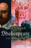 Peter Ackroyd: Shakespeare - The Biography