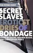 Rachel K. Bussel, Christopher Pierce (eds.): Secret Slaves