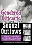 Christopher Kendall, Wayne Martino (eds.): Gendered Outcasts and Sexual Outlaws