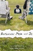 Julie A. Peters: Between Mom and Jo