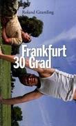 Roland Gramling: Frankfurt 30 Grad