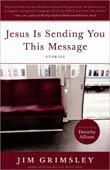 Jim Grimsley: Jesus Is Sending You This Message