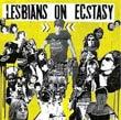 Lesbians on Ecstasy: Lesbians on Ecstasy