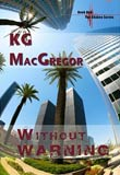 K. G. MacGregor: Without Warning