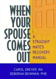 Carol Grever, Deborah Bowman: When Your Spouse Comes Out