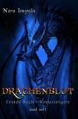 Nero Impala: Drachenblut. Bd.1
