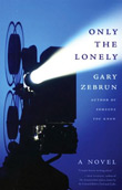 Gary Zebrun: Only the Lonely