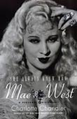 Charlotte Chandler: Mae West - She Always Knew How
