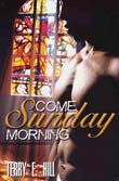 Terry E. Hill: Come Sunday Morning