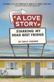 Emily Horner: A Love Story Starring My Dead Best Friend