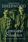 Christopher Isherwood: Lions and Shadows
