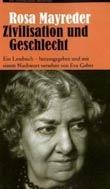 Rosa Mayreder: Zivilisation und Geschlecht - MayredeZivilisa