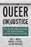 Joey L. Mogul, Andrea J. Ritchie, Kay Whitlock: Queer (In)Justice