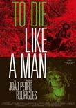 Jo�o Pedro Rodrigues (R): To Die Like a Man (Morrer Como Um Homem)