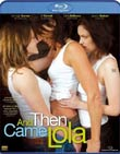 Ellen Seidler (R): And Then Came Lola Blu-ray