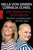 Hella von Sinnen, Cornelia Scheel: Des Wahnsinns fette Beute