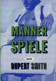 Rupert Smith: Männerspiele