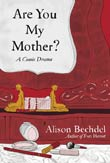 Alison Bechdel: Are You My Mother?