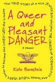 Kate Bornstein: A Queer and Pleasant Danger