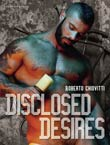 Roberto Chiovitti: Disclosed Desires