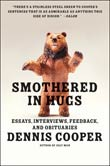 Dennis Cooper: Smothered in Hugs