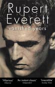 Rupert Everett: Vanished Years