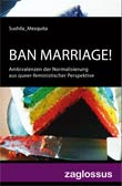 Sushila Mesquita: Ban Marriage! - € 17.95