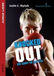 Justin C. Skylark: Knocked Out - Der Kampf um den Titel