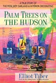 Elliot Tiber: Palm Trees on the Hudson