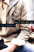J. H. Trumble: Don't Let Me Go
