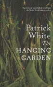 Patrick White: The Hanging Garden