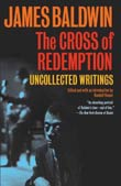 James Baldwin: The Cross of Redemption: Uncollected Writings