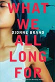 Dionne Brand: What We All Long For