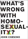 John Corvino: What's Wrong with Homosexuality?