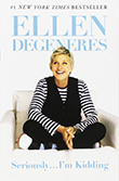 Ellen DeGeneres: Seriously ... I'm Kidding