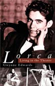 Gwynne Edwards: Lorca - Living in the Theatre