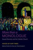 Christine Firer Hinze and J. Patrick Hornbeck II: More Than a Monologue: Sexual Diversity and the Catholic Church