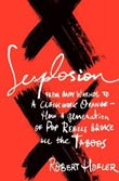 Robert Hofler: Sexplosion: From Andy Warhol to »A Clockwork Orange«