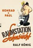 Ralf K�nig: Konrad und Paul: Raumstation Sehnsucht