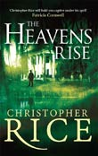 Christopher Rice: The Heavens Rise