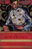 Timothy Snyder: The Red Prince