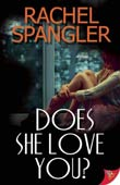 Rachel Spangler: Does She Love You?