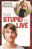 Anne Tenino: Too Stupid to Live
