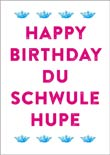 Postkarte: Happy Birthday du schwule Hupe