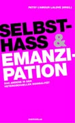 Patsy l´Amour LaLove (Hg.): Selbsthass und Emanzipation