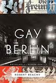 Robert Beachy: Gay Berlin