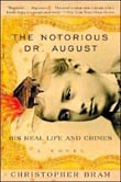 Christopher Bram: The Notorious Dr. August