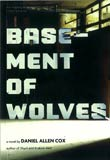 Daniel Allen Cox: Basement of Wolves