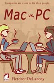 Fletcher DeLancey: Mac vs. PC